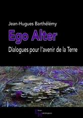 Ego Alter: Dialogues pour l'avenir de la Terre