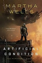 Artificial Condition (Murderbot Diaries 2)