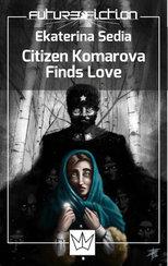 Citizen Komarova Finds Love